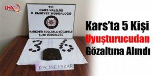Kars'ta 5 kişi uyuşturucudan gözaltına alındı