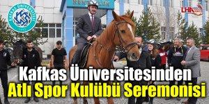 Kafkas Üniversitesinden Atlı Spor Kulübü Seremonisi
