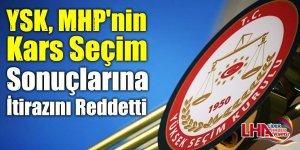 YSK, MHP'nin Kars Seçim Sonuçlarına İtirazını Reddetti