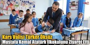 Kars Valisi Türker Öksüz Mustafa Kemal Atatürk İlkokulunu Ziyaret Etti