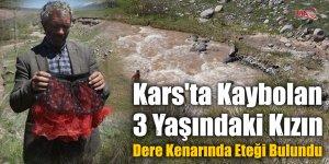 Kars'ta Kaybolan 3 Yaşındaki Kızın Dere Kenarında Eteği Bulundu