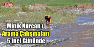 Minik Nurcan'ı arama çalışmaları 5'inci gününde