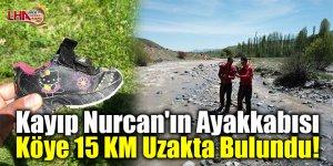 Kayıp Nurcan'ın Ayakkabısı Köye 15 KM Uzakta Bulundu!