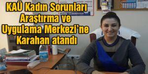 KAÜ Kadın Sorunları Araştırma ve Uygulama Merkezi'ne Karahan atandı