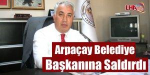 Arpaçay belediye başkanına saldırdı