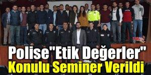 """Polise """"Etik Değerler"""" konulu seminer verildi"""