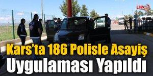 Kars'ta 186 Polisle Asayiş Uygulaması Yapıldı