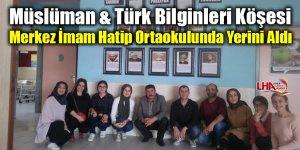 Müslüman & Türk Bilginleri Köşesi Merkez İmam Hatip Ortaokulunda Yerini Aldı