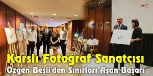 Karslı Fotoğraf Sanatçısı Özgen Beşli'den Sınırları Aşan Başarı