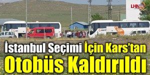 İstanbul seçimi için Kars'tan otobüs kaldırıldı