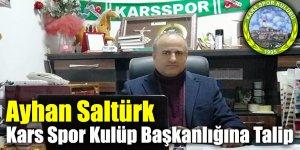 Ayhan Saltürk Kars Spor Kulüp Başkanlığına Talip