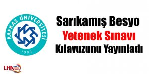 Kars Kafkas Üniversitesi Sarıkamış Besyo Yetenek sınavı kılavuzunu yayınladı.