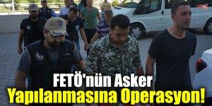 FETÖ'nün Asker Yapılanmasına Operasyon!