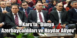 """Kars'ta """"Dünya Azerbaycanlıları ve Haydar Aliyev"""""""