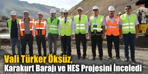 Vali Türker Öksüz, Karakurt Barajı ve HES Projesini İnceledi