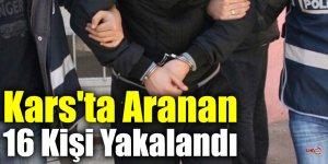 Kars'ta Aranan 16 Kişi Yakalandı