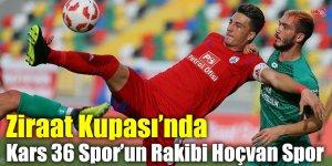 Ziraat Kupası'nda Kars 36 Spor'un Rakibi Hoçvan Spor