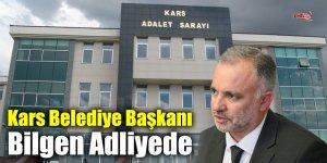 Kars Belediye Başkanı Bilgen Adliyede