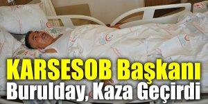KARSESOB Başkanı Burulday, Kaza Geçirdi