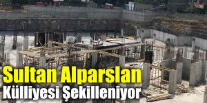 Sultan Alparslan Külliyesi Şekilleniyor
