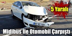 Midibüs İle Otomobil Çarpıştı: 5 Yaralı