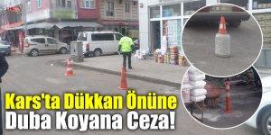 Kars'ta Dükkan Önüne Duba Koyana Ceza!