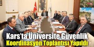 Kars'ta Üniversite Güvenlik Koordinasyon Toplantısı Yapıldı
