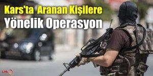 Kars'ta  Aranan Kişilere Yönelik Operasyon