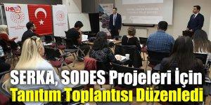 SERKA, SODES Projeleri İçin Tanıtım Toplantısı Düzenledi