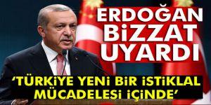 Erdoğan´dan vatandaşlara uyarı! Türkiye İstiklal mücadelesi içindedir