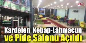 Kardelen  Kebap-Lahmacun ve Pide Salonu Açıldı