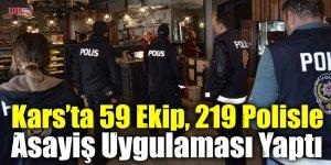 Kars'ta 59 Ekip, 219 Polisle Asayiş Uygulaması Yaptı