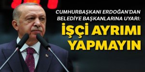 Cumhurbaşkanı Erdoğan'dan uyarı: İşçilere sendika ayrımı yapmayın