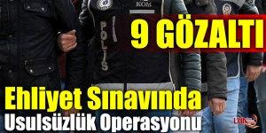 Ardahan ve Kars'ta Ehliyet Sınavında Usulsüzlük Operasyonu: 9 Gözaltı