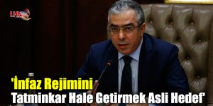 'İnfaz Rejimini Tatminkar Hale Getirmek Asli Hedef'