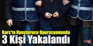 Kars'ta Uyuşturucu Operasyonunda 3 Kişi Yakalandı