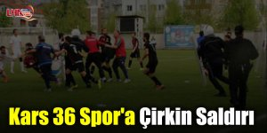 Kars 36 Spor'a Çirkin Saldırı