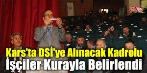 Kars'ta DSİ'ye Alınacak Kadrolu İşçiler Kurayla Belirlendi