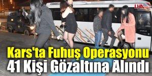 Kars'ta Fuhuş Operasyonu 41 Kişi Gözaltına Alındı