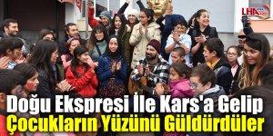 Doğu Ekspresi İle Kars'a Gelip Çocukların Yüzünü Güldürdüler