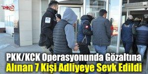 PKK/KCK Operasyonunda Gözaltına Alınan 7 Kişi Adliyeye Sevk Edildi
