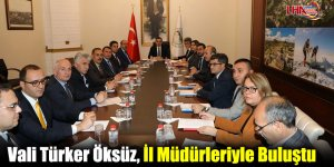 Vali Türker Öksüz, İl Müdürleriyle Buluştu