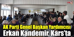 AK Parti Genel Başkan Yardımcısı Erkan Kandemir, Kars'ta