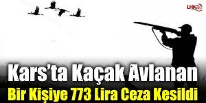 Kars'ta Kaçak Avlanan Bir Kişiye 773 Lira Ceza Kesildi