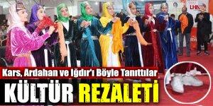Kars-Ardahan-Iğdır Tanıtım Günleri Değil Kültür Rezaleti