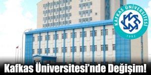 Kafkas Üniversitesi'nde Değişim!