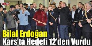 Bilal Erdoğan Kars'ta Hedefi 12'den Vurdu