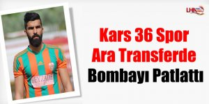 Kars 36 Spor Ara Transferde Bombayı Patlattı