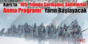 """Kars'ta """"105. Yılında Sarıkamış Şehitlerini Anma Programı"""" Yarın Başlayacak"""