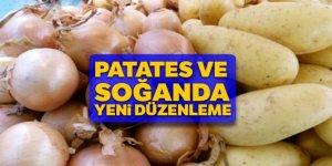 Patates ve soğanda yeni düzenleme